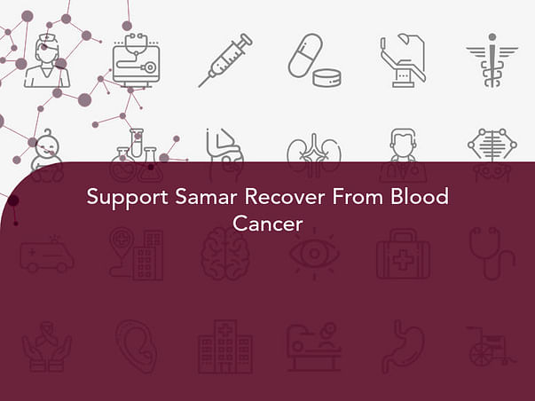 Support Samar Recover From Blood Cancer