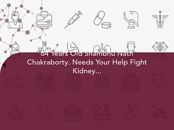 64 Years Old Shambhu Nath Chakraborty. Needs Your Help Fight Kidney Problem