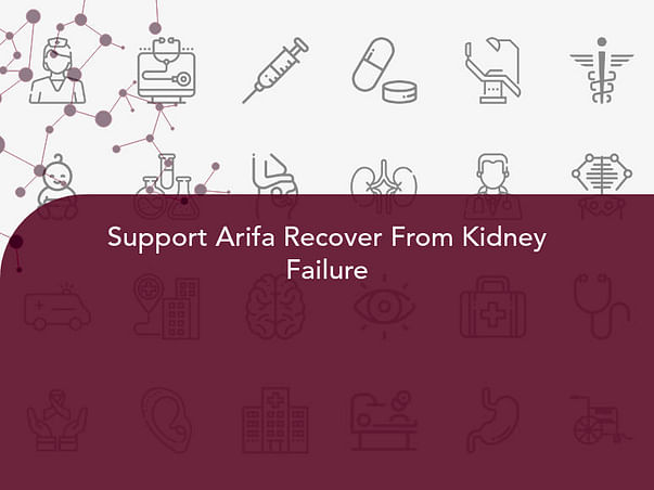 Support Arifa Recover From Kidney Failure