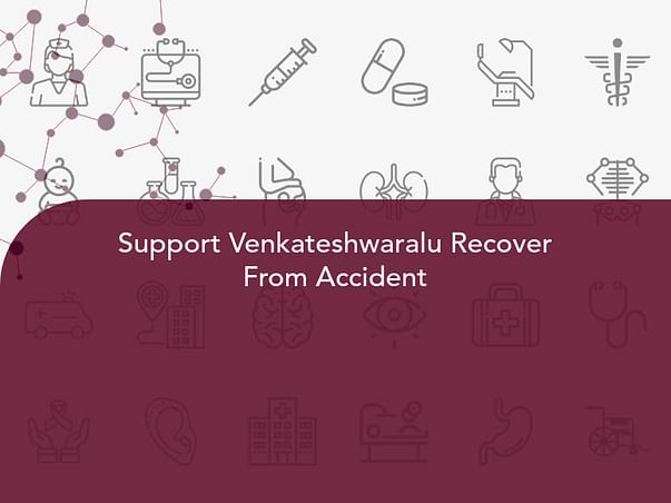 Support Venkateshwaralu Recover From Accident