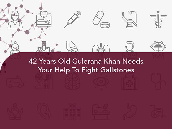 42 Years Old Gulerana Khan Needs Your Help To Fight Gallstones