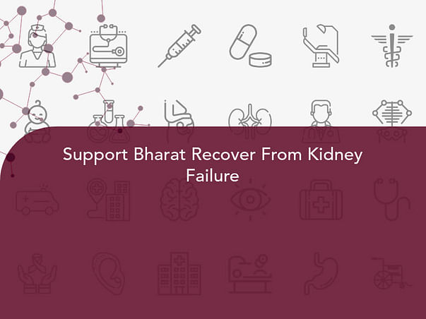 Support Bharat Recover From Kidney Failure