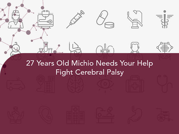 27 Years Old Michio Needs Your Help Fight Cerebral Palsy