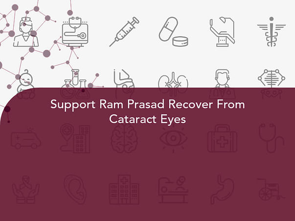 Support Ram Prasad Recover From Cataract Eyes