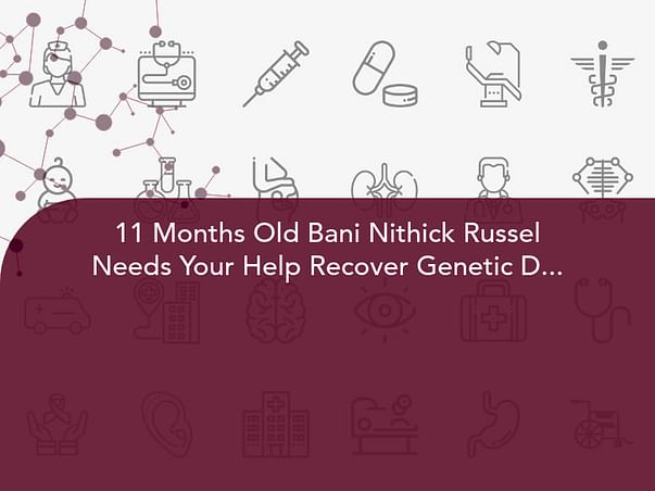 11 Months Old Bani Nithick Russel Needs Your Help Recover Genetic Disorder