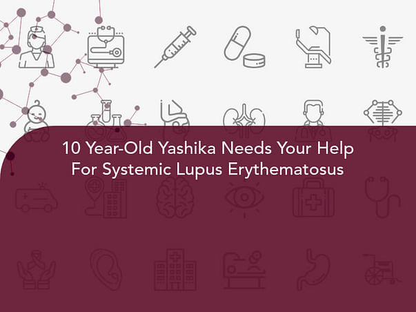 10 Year-Old Yashika Needs Your Help For Systemic Lupus Erythematosus