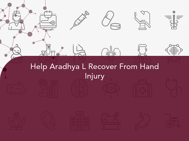 Help Aradhya L Recover From Hand Injury