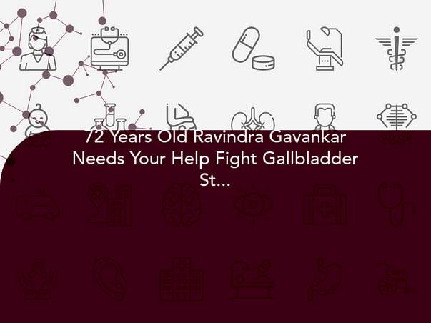 72 Years Old Ravindra Gavankar Needs Your Help Fight Gallbladder Stones