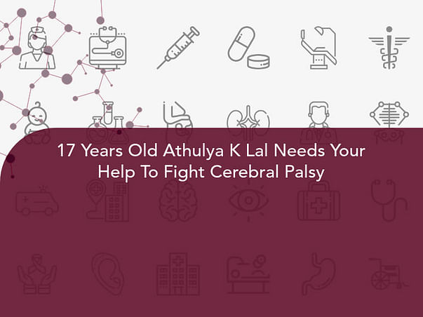 17 Years Old Athulya K Lal Needs Your Help To Fight Cerebral Palsy