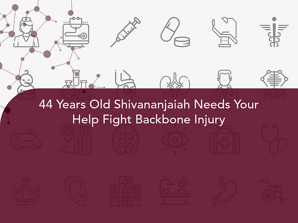44 Years Old Shivananjaiah Needs Your Help Fight Backbone Injury