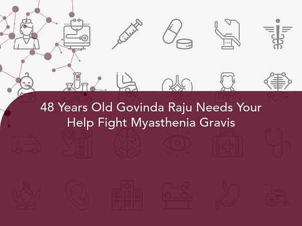 48 Years Old Govinda Raju Needs Your Help Fight Myasthenia Gravis