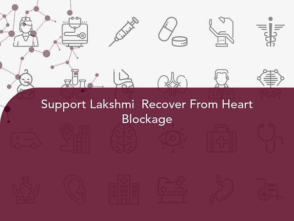 Support Lakshmi  Recover From Heart Blockage