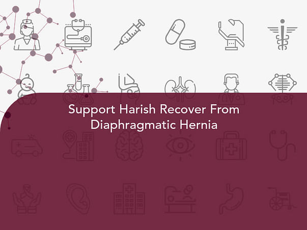 Support Harish Recover From Diaphragmatic Hernia