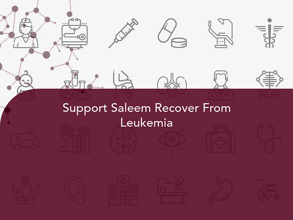 Support Saleem Recover From Leukemia