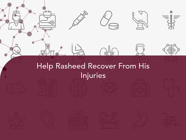 Help Rasheed Recover From His Injuries
