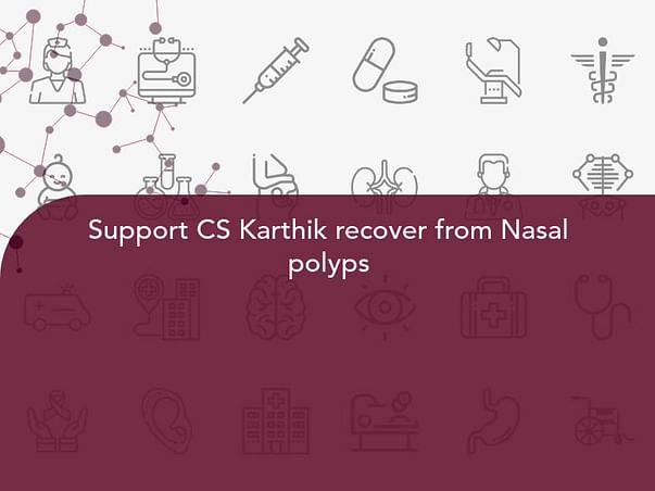 Support CS Karthik recover from Nasal polyps
