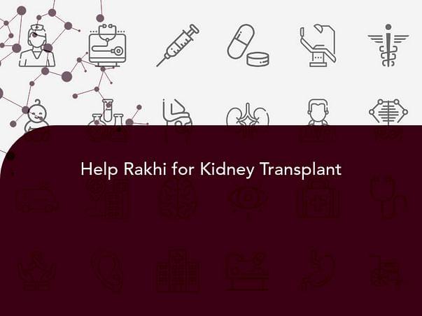 Help Rakhi for Kidney Transplant