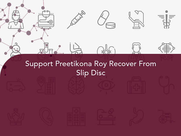 Support Preetikona Roy Recover From Slip Disc