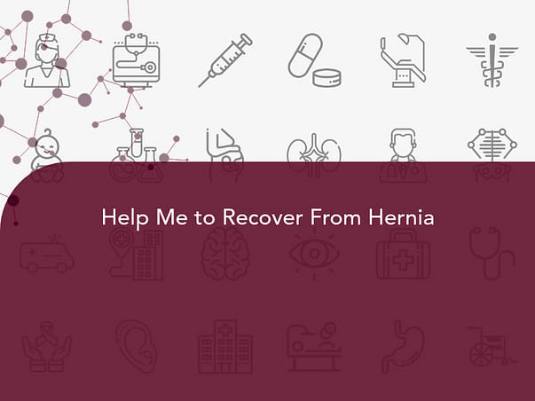 Help Me to Recover From Hernia