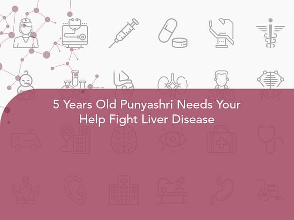 5 Years Old Punyashri Needs Your Help Fight Liver Disease