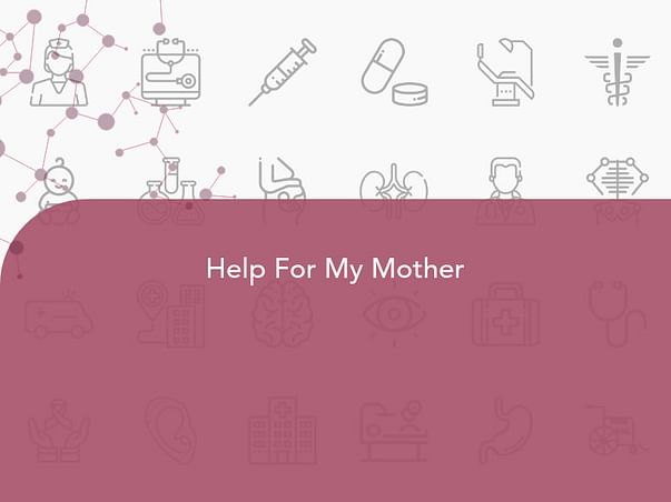 Help For My Mother