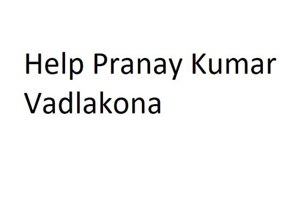 Help pranay Kumar vadlakona