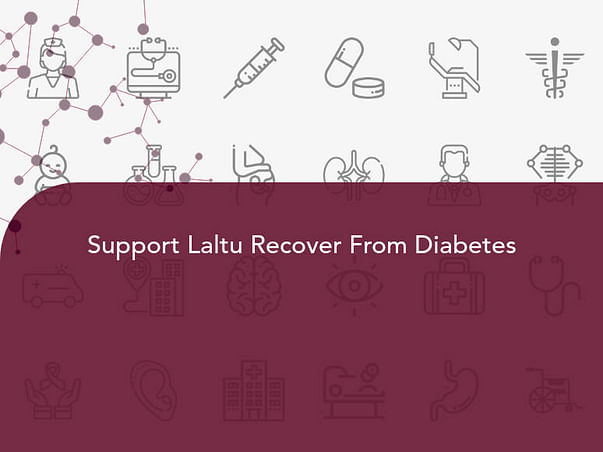 Support Laltu Recover From Diabetes