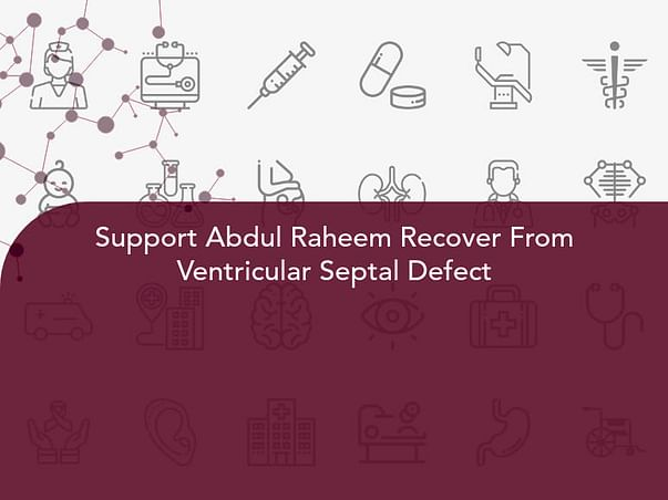 Support Abdul Raheem Recover From Ventricular Septal Defect