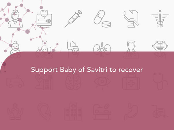 Support Baby of Savitri to recover