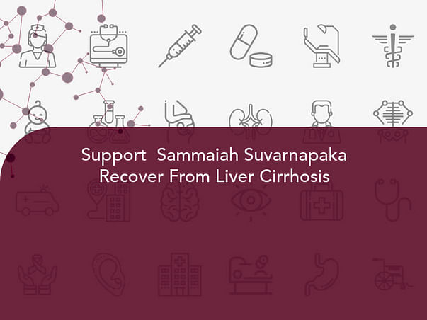 Support  Sammaiah Suvarnapaka Recover From Liver Cirrhosis