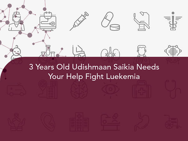 3 Years Old Udishmaan Saikia Needs Your Help Fight Luekemia