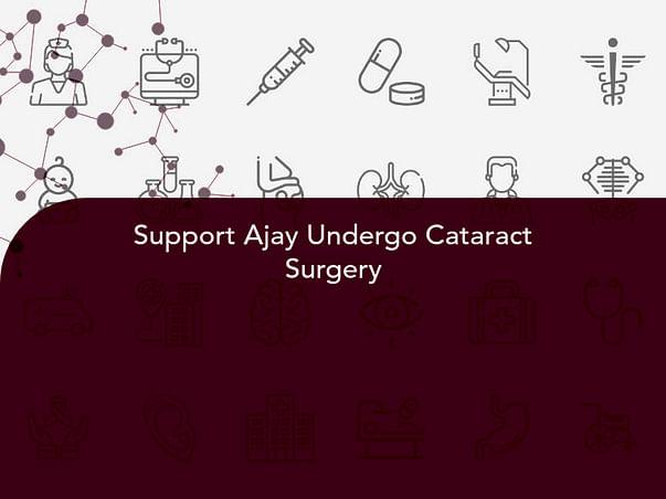 Support Ajay Undergo Cataract Surgery