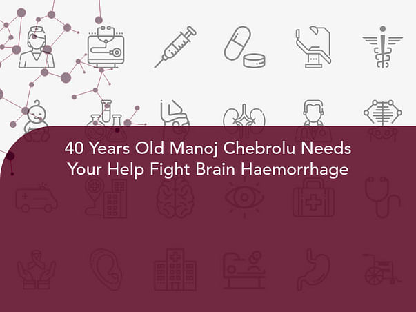 40 Years Old Manoj Chebrolu Needs Your Help Fight Brain Haemorrhage