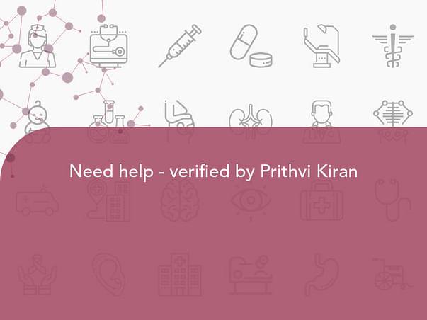 Need help - verified by Prithvi Kiran