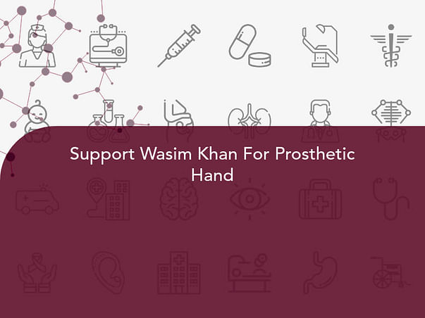 Support Wasim Khan For Prosthetic Hand