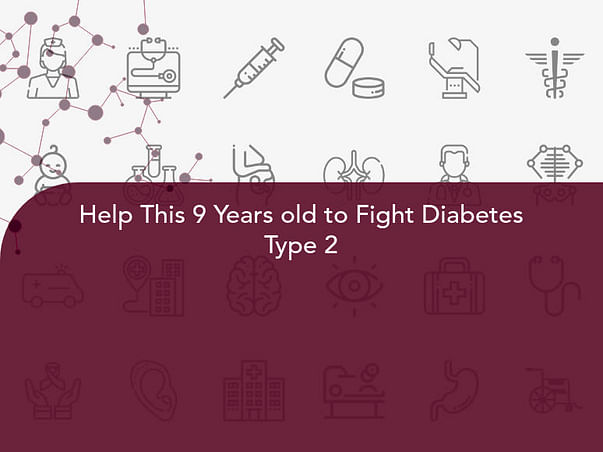 Help This 9 Years old to Fight Diabetes Type 2