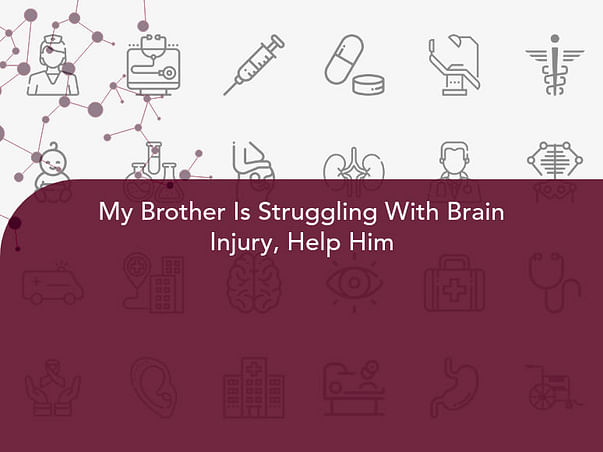 My Brother Is Struggling With Brain Injury, Help Him