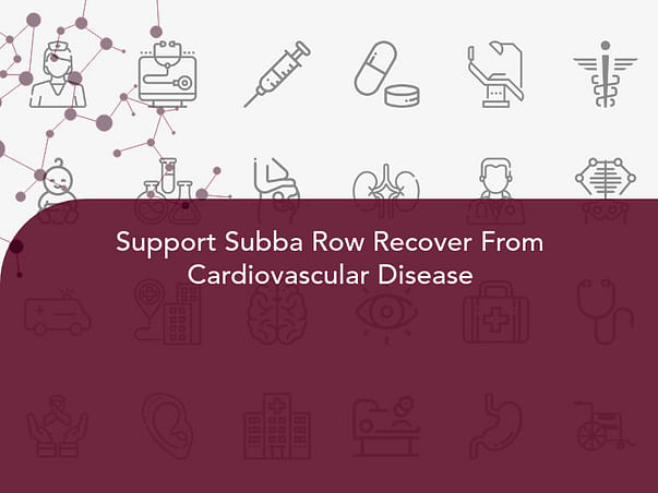 Support Subba Row Recover From Cardiovascular Disease