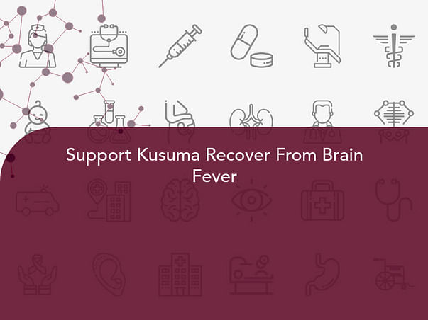 Support Kusuma Recover From Brain Fever
