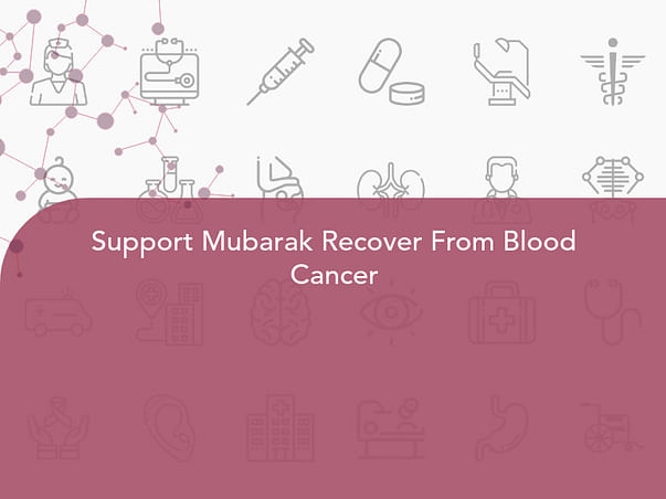 Support Mubarak Recover From Blood Cancer