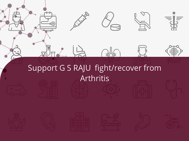 Support G S RAJU  fight/recover from Arthritis