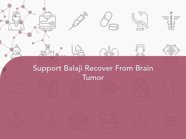 Support Balaji Recover From Brain Tumor