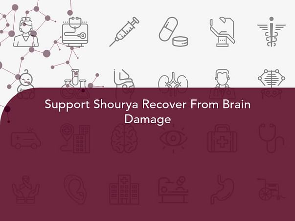 Support Shourya Recover From Brain Damage