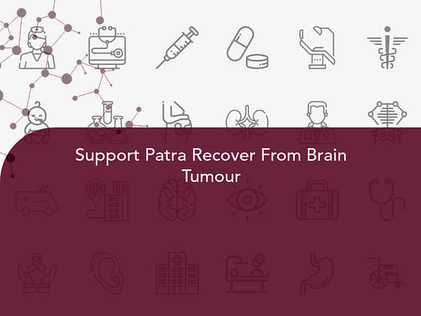 Support Patra Recover From Brain Tumour