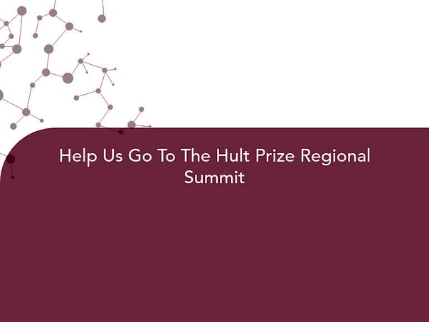 Help Us Go To The Hult Prize Regional Summit