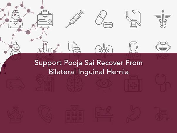 Support Pooja Sai Recover From Bilateral Inguinal Hernia