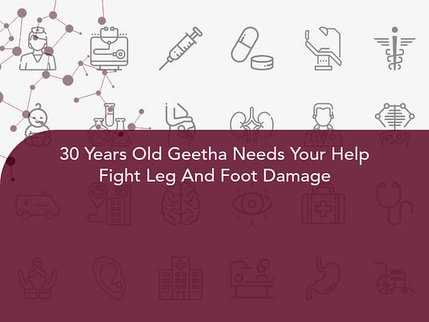 30 Years Old Geetha Needs Your Help Fight Leg And Foot Damage