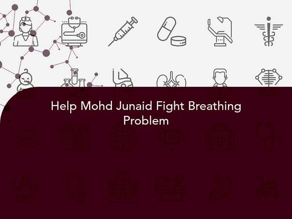 Help Mohd Junaid Fight Breathing Problem