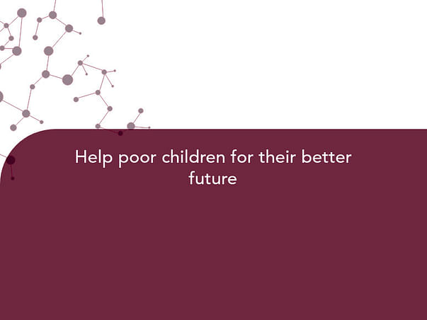 Help poor children for their better future