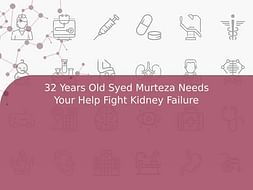 32 Years Old Syed Murteza Needs Your Help Fight Kidney Failure